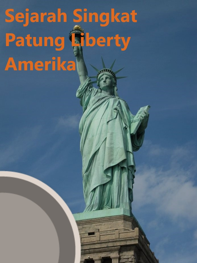 Sejarah Singkat Patung Liberty Amerika
