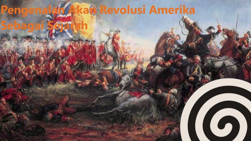 Pengenalan Akan Relousi Amerika Sebagai Sejarah