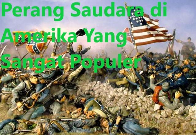 Perang Saudara di Amerika Yang Sangat Populer